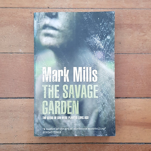 The Savage Garden by Mark Mills (soft cover, good condition)