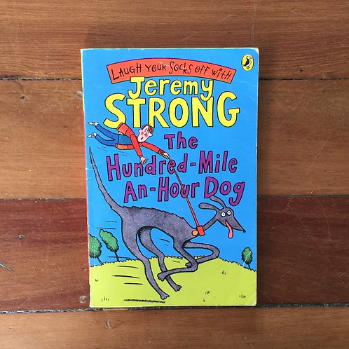 The Hundred Mile and Hour Dog by Jeremy Strong (soft cover, fair condition)