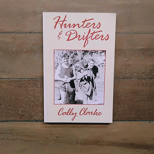 Hunters & drifters by Cally Clarke (soft cover, good condition)