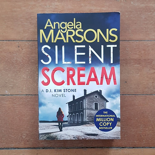 Silent Scream (D.I. Kim Stone #1) by Angela Marsons (soft cover, good condition)
