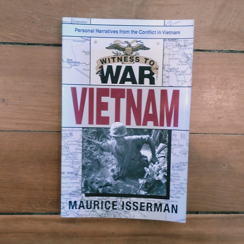 Witness to War: Vietnam by Maurice Isserman (soft cover, good condition)