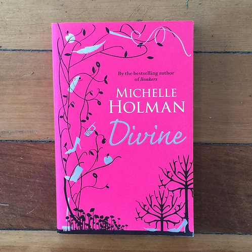 Divine by Michelle Holman (soft cover, good condition)