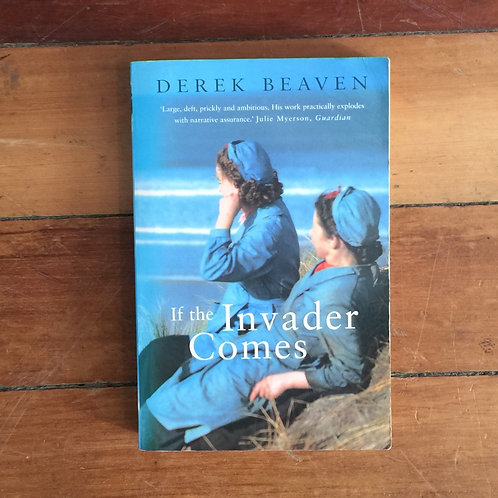 If the Invader Comes by Derek Beaven (soft cover, good condition)