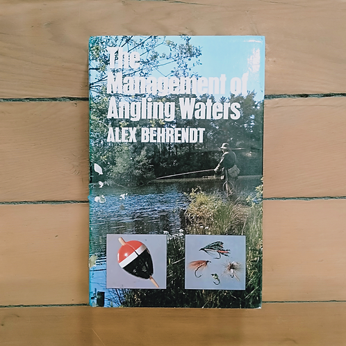 The Management of Angling Waters by Alex Behrendt (hard cover, fair cond)