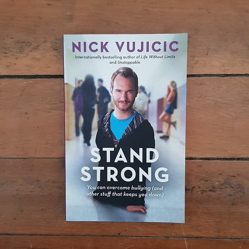 Stand strong by by Nick Vujicic (soft cover, good condition)