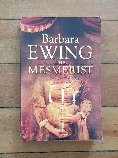 The Mesmerist  by Barbara Ewing (soft cover, good condition)