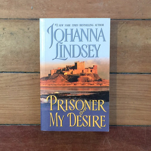 Prisoner of My Desire by Johanna Lindsey (soft cover, good condition)