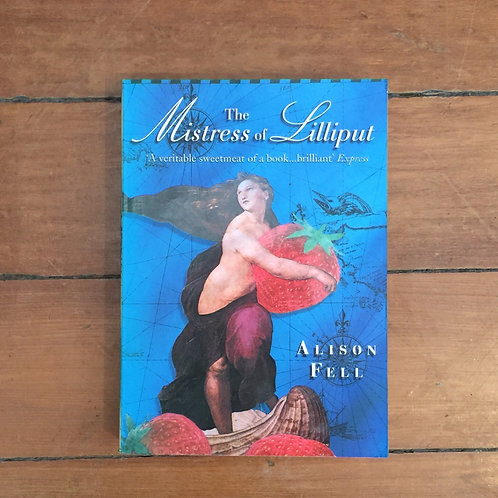 The Mistress of Lilliput by Alison Fell (soft cover, good condition)