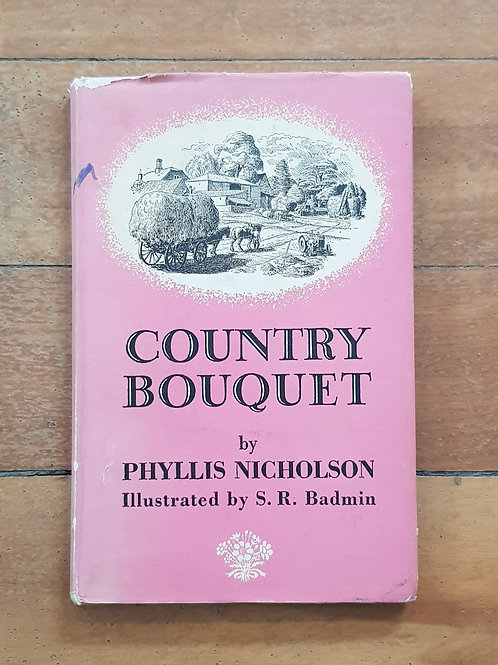 Country Bouquet by Phyllis Nicholson (Rare, Hard cover, fair condition)