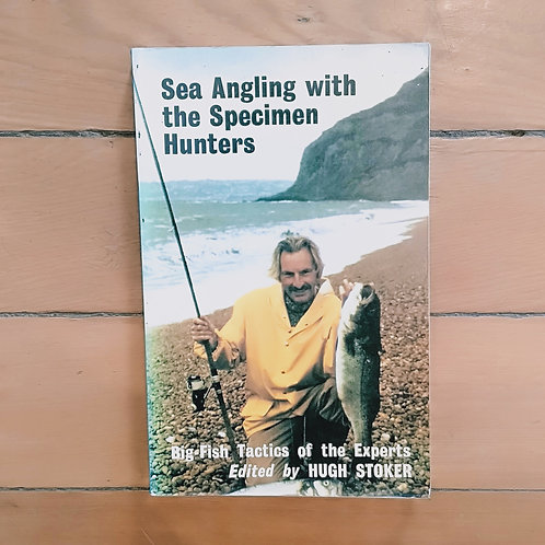 Sea Angling with the Specimen Hunters by Hugh Stoker (soft, fair)