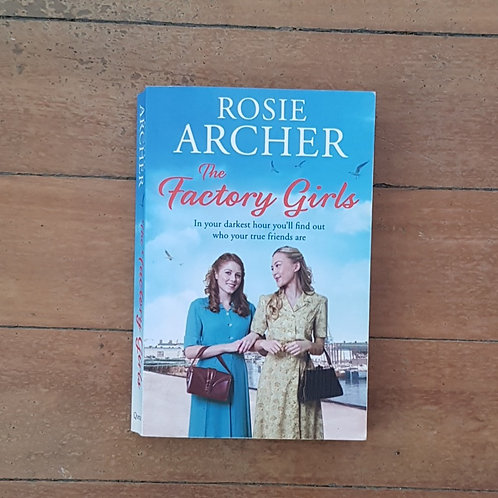 The Factory Girls by Rosie Archer (soft cover, good condition)