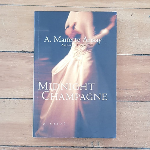 Midnight Champagne by A. Manette Ansay (soft cover, good condition)