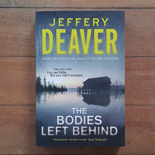 The Bodies Left Behind by Jeffrey Deaver (soft cover, excellent condition)