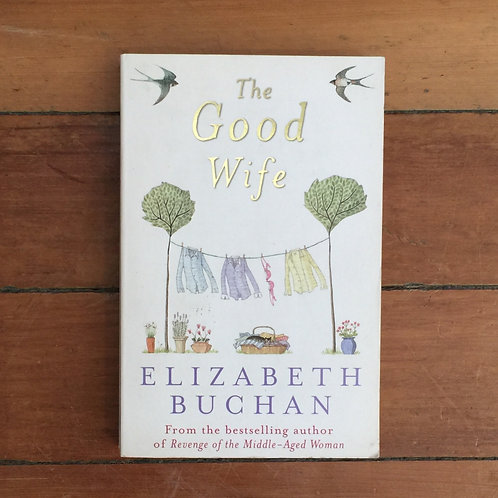 The Good Wife by Elizabeth Buchan (soft cover, great condition)