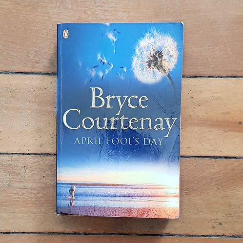 April Fools Day by Bryce Courtenay (soft cover, good condition)