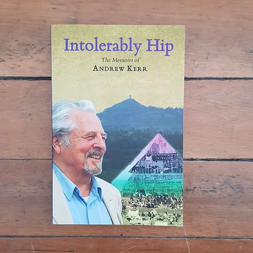 Intolerably Hip by Andrew Kerr (soft cover, good condition)