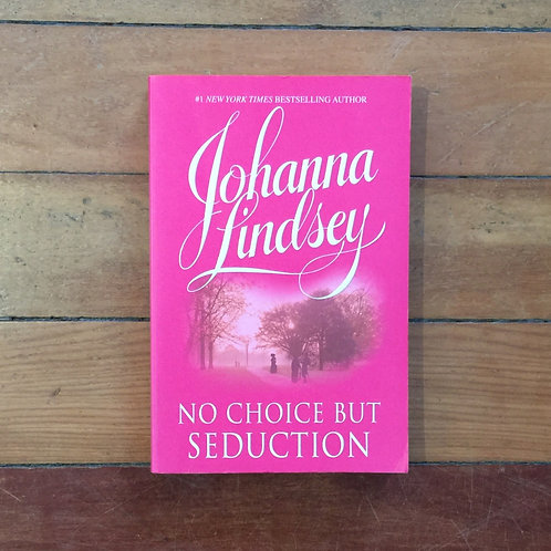 No Choice But Seduction by Johanna Lindsey (soft cover, good condition)