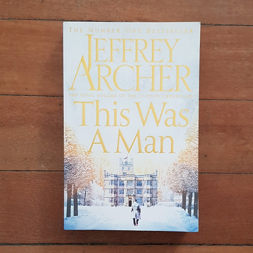 This Was A Man by Jeffrey Archer (soft cover, very good condition)