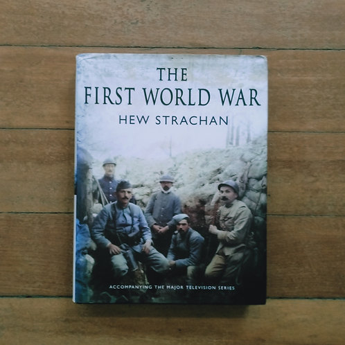 The First World War by Hew Strachan (hard cover, v.good condition)