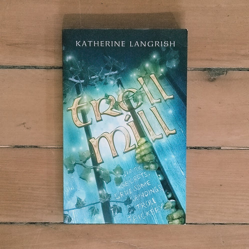 Troll Mill (Troll Trilogy #2) by Katherine Langrish (soft cover, good condition)