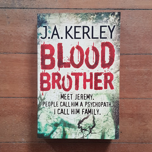 Blood Brother by J A Kerley (soft cover, good condition)