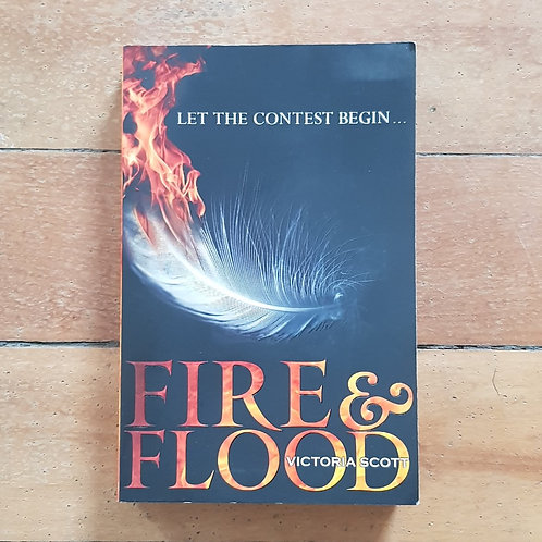 Fire and Flood by Victoria Scott (soft cover,good condition)