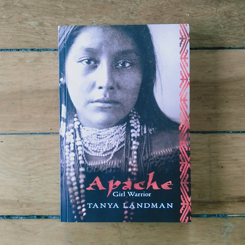 Apache girl warrior by Tanya Landman (soft cover, excellent condition)
