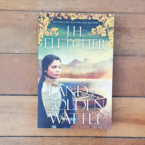 Land of Golden Wattle by J.H. Fletcher (soft cover, very good condition)