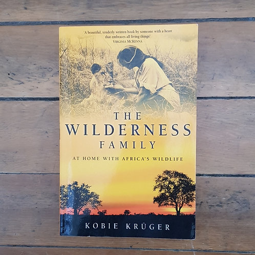 The Wilderness Family: At Home with Africa's Wildlife by Kobie Krüger (soft/good