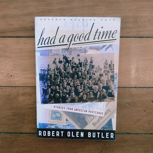 Had a Good Time: Stories from American Postcards by Robert Olen Butler (good)