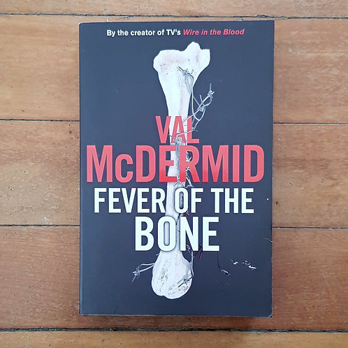 Fever of the Bone by Val McDermid (soft cover, good condition)