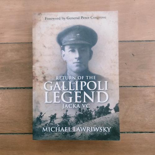 Return Of The Gallipoli Legend Jacka Vc by Michael Lawriwsky (soft, good)