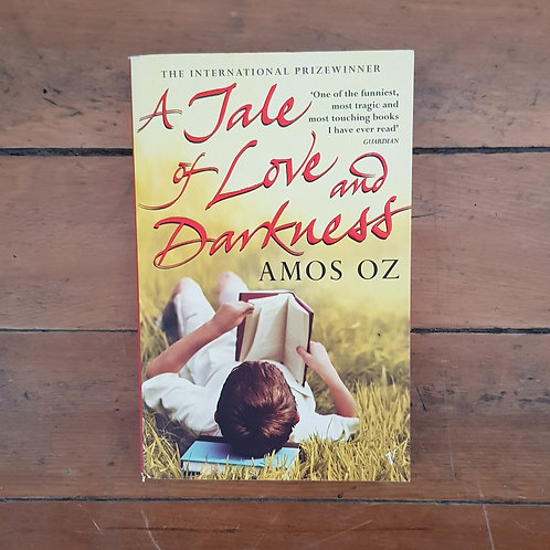 A Tale of Love and Darkness by Amos Oz (soft cov, good cond)