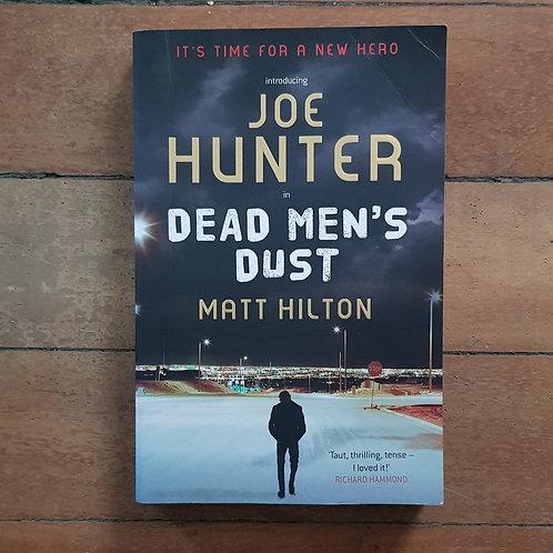 Dead Men's Dust (Joe Hunter #1) by Matt Hilton (soft cover, good condition)