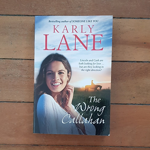 The Wrong Callahan by Karly Lane (soft cover, very good condition)