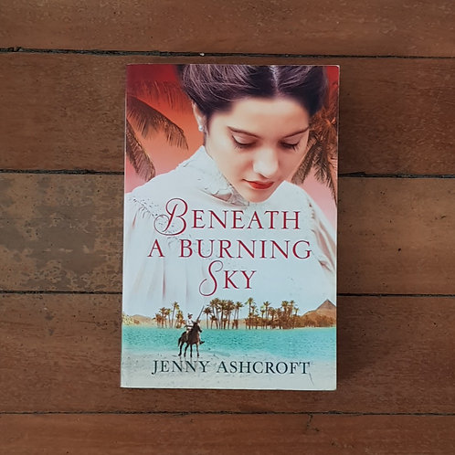Beneath a Burning Sky by Jenny Ashcroft (soft cover, very good condition)
