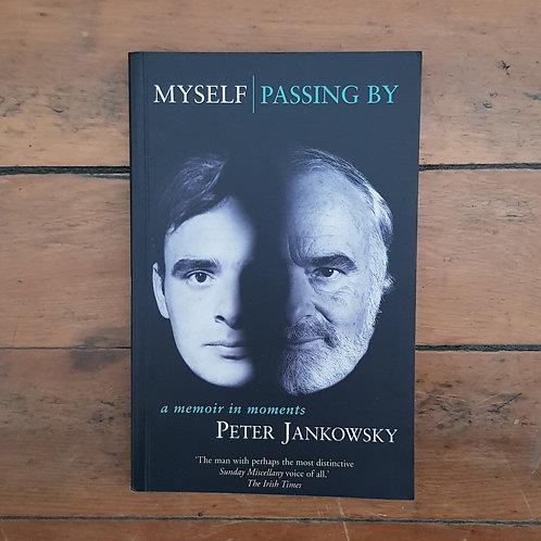 Myself, Passing by: A Memoir in Moments by Peter Jankowsky (soft cov, good cond)