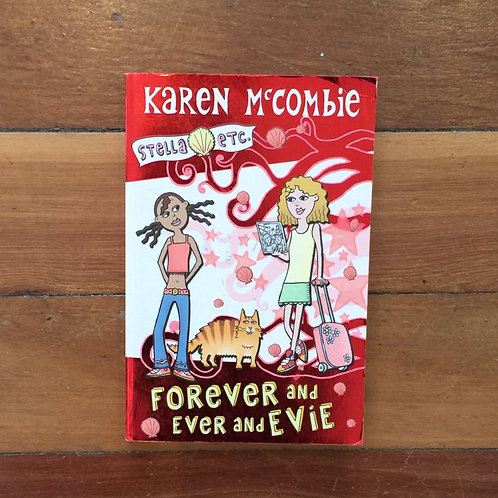 Forever and Ever and Evie by Karen McCombie (soft cover, good condition)