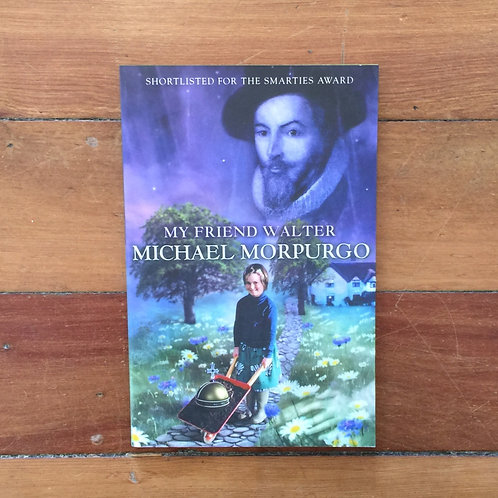 My Friend Walter by Michael Morpurgo (soft cover, good condition)