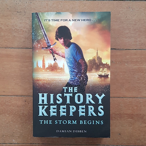 The Storm Begins (History Keepers #1) by Damian Dibben (soft cover, good cond)