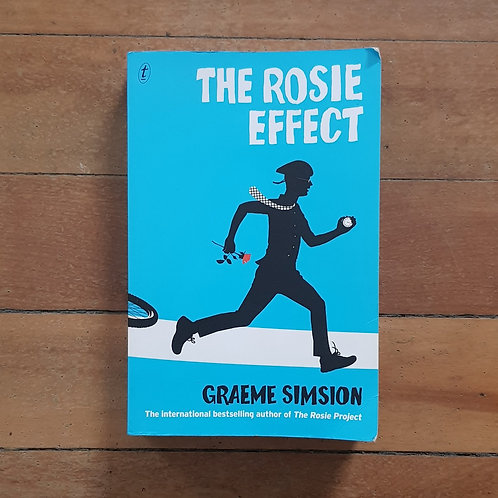 The Rosie Effect by Graeme Simsion (soft cover, good condition)
