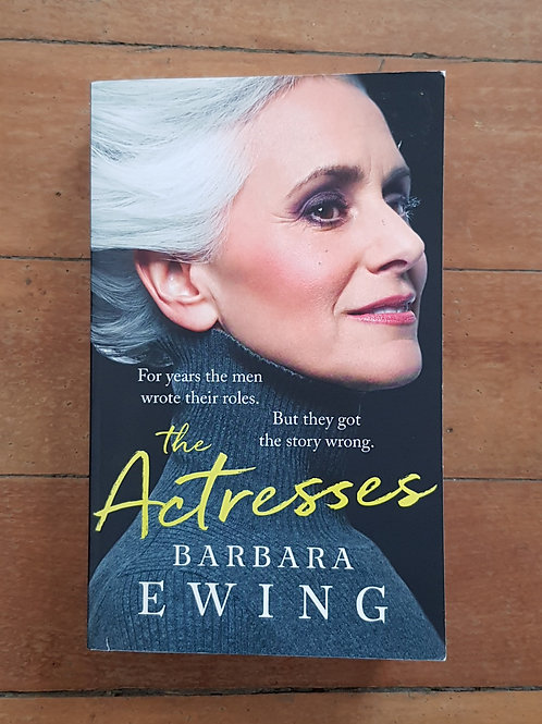 The Actresses by Barbara Ewing (soft cover, good condition)