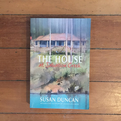 The House at Salvation Creek by Susan Duncan (soft cover, good condition)