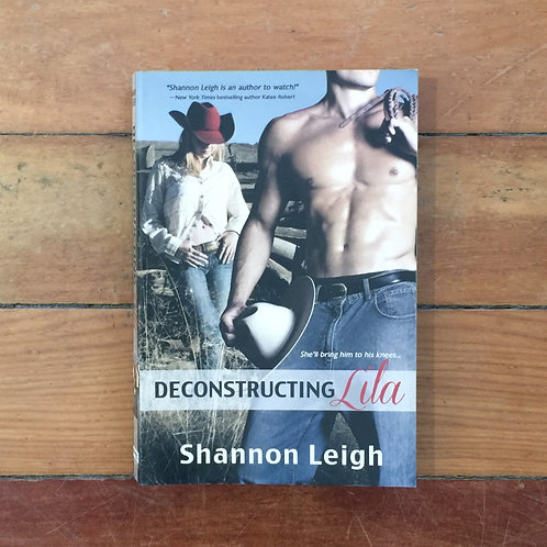 Deconstructing Lila by Shannon Leigh (soft cover, very good condition)