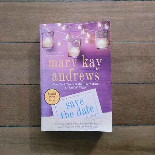 Save the Date by Mary Kay Andrews (soft cover, good condition)