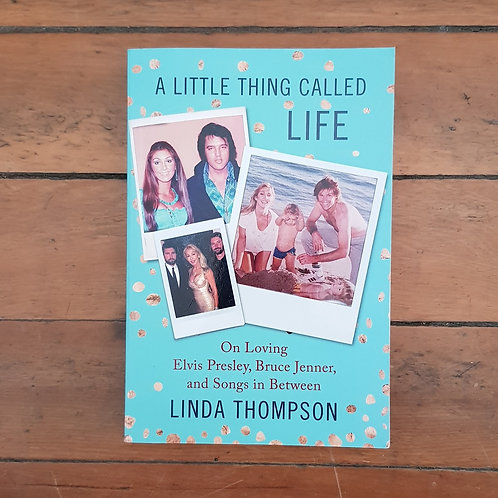 A Little Thing Called Life: by Linda Thompson (soft cover, good condition)