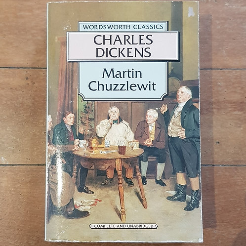 Martin Chuzzlewit by Charles Dickens (soft cover, fair condition)