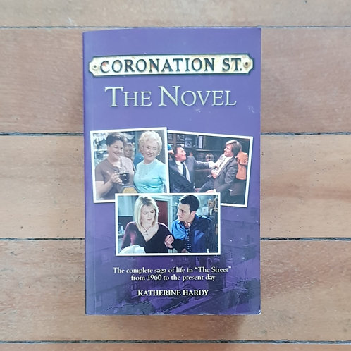 Coronation St the Novel by Katherine Hardy (soft cover, good condition)
