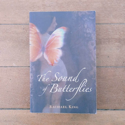 The Sound of Butterflies by Rachael King (soft cover, good condition)