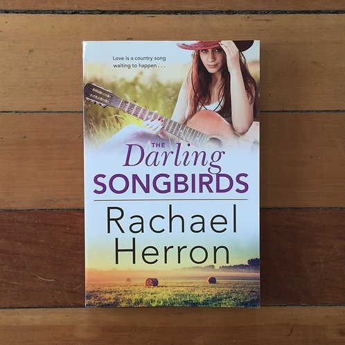 The Darling Songbirds by Rachael Herron (soft cover, very good condition)